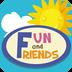 Fun and Friends